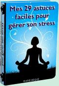Mes 29 astuces anti stress